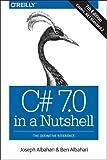 C# 7.0 in a Nutshell