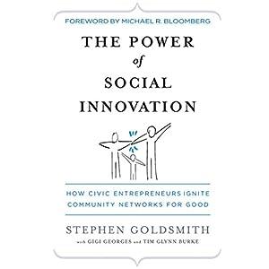 The Power of Social Innovation: How Civic Entrepreneurs Ignite Community Networks for Good Audiobook