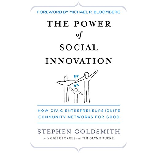 The Power of Social Innovation: How Civic Entrepreneurs Ignite Community Networks for Good