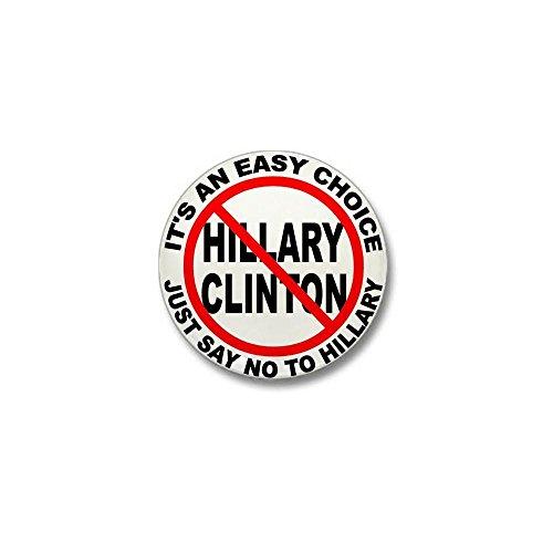 CafePress Say No to Hillary Clinton Mini Button 1