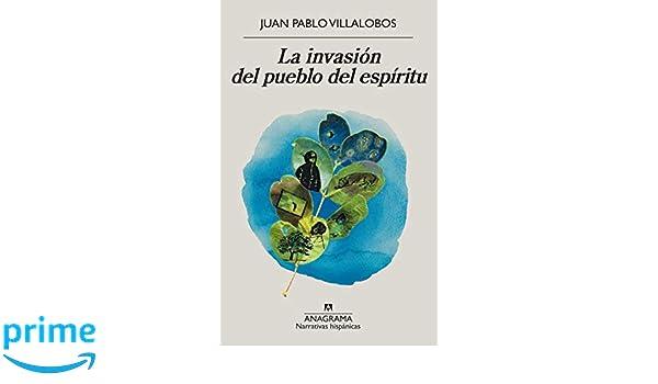 La invasión del pueblo del espíritu: 639 Narrativas hispánicas ...