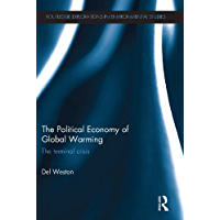 The Political Economy of Global Warming: The Terminal Crisis (Routledge Explorations in Environmental Studies) (English Edition)