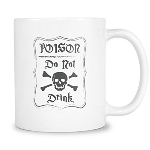 Poisoned Mug by 2685mi - Poison, Do No Drink - Unique Gift Idea for Men Husband Brother Dad Co-worker Boss Friends and Family ()