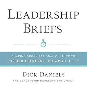 Leadership Briefs: Shaping Organizational Culture to Stretch Leadership Capacity Audiobook