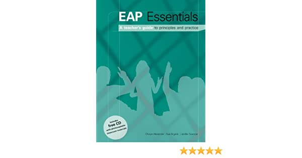 EAP Essentials: A Teacher's Guide to Principles and Practice ...