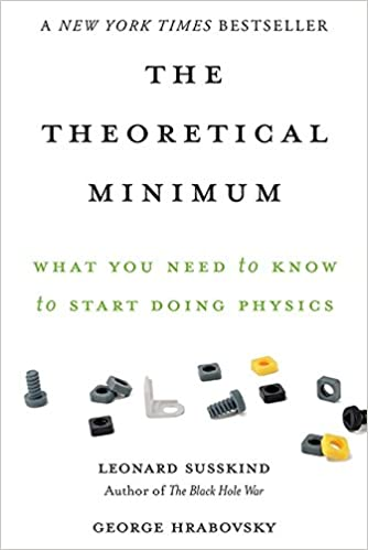 20e0e42068 The Theoretical Minimum  What You Need to Know to Start Doing Physics  Reprint Edition