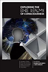 Exploring the Edge Realms of Consciousness: Liminal Zones, Psychic Science, and the Hidden Dimensions of the Mind