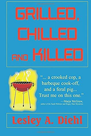 book cover of Grilled, Chilled and Killed