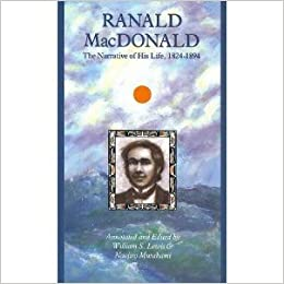 Ranald Macdonald: The Narrative of His Life (North Pacific Studies Series, #16), MacDonald, Ranald