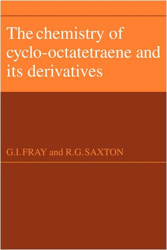 The Chemistry of Cyclo-Octatetraene and its Derivatives