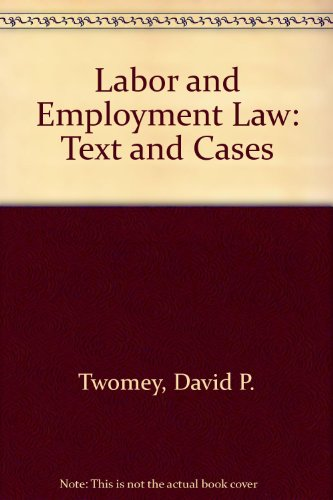 Labor and Employment Law: Text and Cases (La-Business Law)