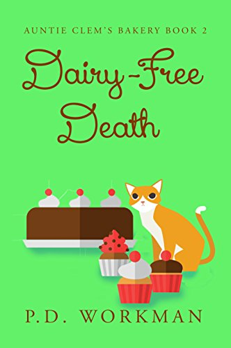 Dairy-Free Death (Auntie Clem's Bakery Book 2) by [Workman, P.D.]