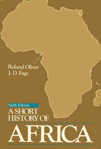 A Short History of Africa 6th edition by Oliver, Roland, Fage, J. D. (1989) Hardcover