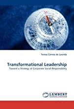 Transformational Leadership: Toward a Strategy of Corporate Social Responsibility