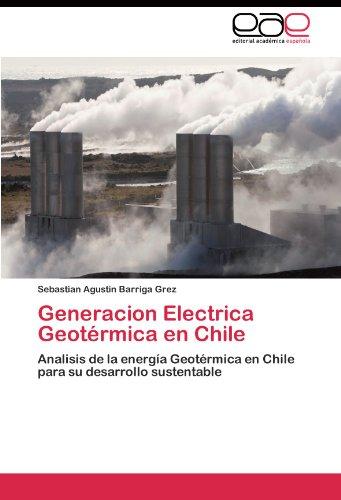Descargar Libro Generacion Electrica Geotérmica En Chile Barriga Grez Sebastian Agustin