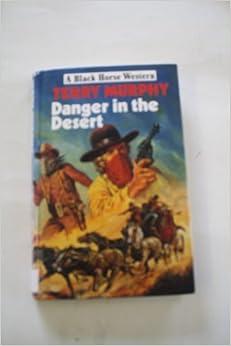 Danger in the Desert (Black Horse Western)