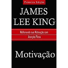 Motivação: Melhorando sua Motivação com Atenção Plena (Portuguese Edition)