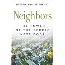 Neighbors: The Power of the People Next Door