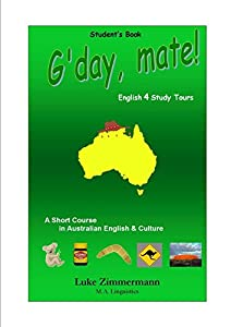 G'day, mate! - Student book: A short course in Australian English & Culture