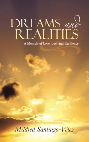 Book: Dreams and Realities - A Memoir of Love, Loss and Resilience by Mildred Santiago-Vélez