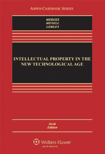 Intellectual Property in the New Technological Age, Sixth Edition (Aspen Casebook Series)