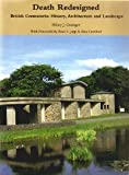 Death Redesigned : British Crematoria - History Architecture and Landscape, Grainger, Hilary, 1904965075