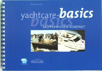 Yachtcare-Basics. Skipperwissen kompakt