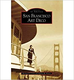 San Francisco Art Deco (Images of America (Arcadia Publishing))- Common