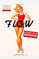 Flow: The Cultural Story of Menstruation Hardcover
