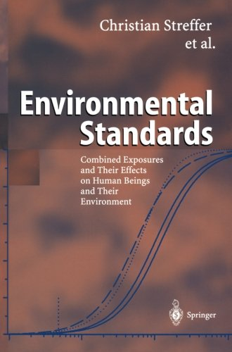 Environmental Standards: Combined Exposures and Their Effects on Human Beings and Their Environment