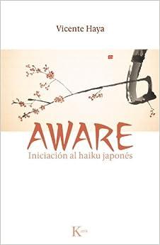 Aware: Iniciación al haiku japonés (Spanish Edition)