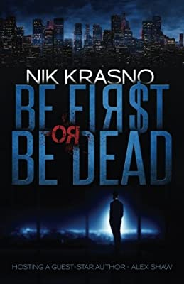 Amazon.com: Be First Or Be Dead: A hard-boiled, political ...