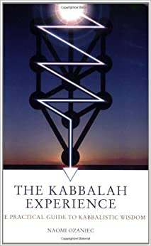 The Kabbalah Experience: The Practical Guide to Kabbalistic Wisdom by Naomi Ozaniec (2006-07-28)