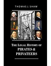 The Legal History of Pirates & Privateers