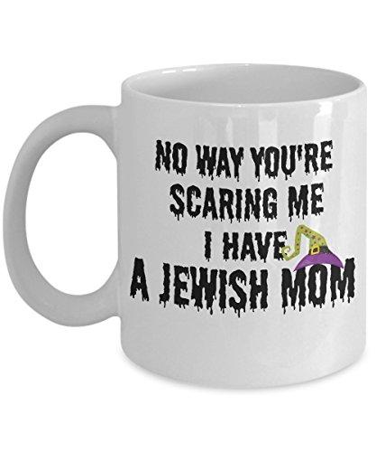 Jewish Mom Gifts Novelty Funny Halloween Ceramic Coffee Mug Cute No Way You're Scaring Me I Have a Jewish -