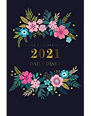 Daily Diary 2021 One Page Per Day: Flower Bright Colorful Cover   2021 Daily Planner for 365 Days, 1 Page per Day, Jan 2021 - Dec 2021, 12 Month