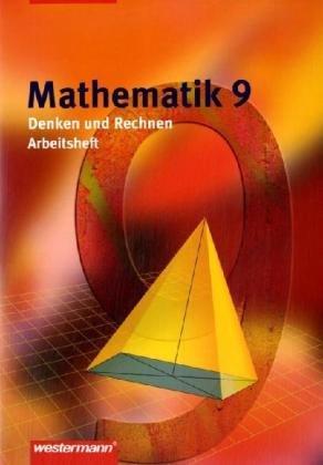 Mathematik Denken und Rechnen - Ausgabe 2005 für Hauptschulen in Niedersachsen: Arbeitsheft 9