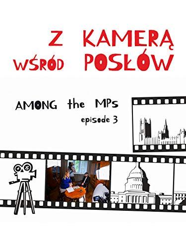 Among the MPs ep. 3