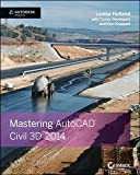 img - for Louisa Holland: Mastering AutoCAD Civil 3D 2014 : Autodesk Official Press (Paperback); 2013 Edition book / textbook / text book