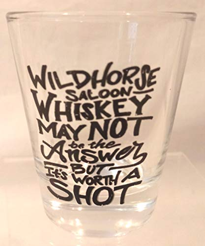 Wildhorse Saloon Shot Glass, Nashville Shot Glass, Wild Horse Saloon Souvenir, Whiskey May Not Be The Answer But It's Worth a Shot