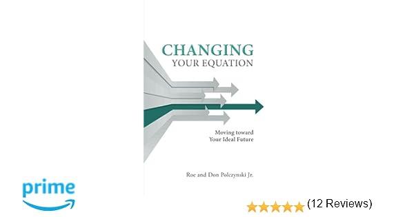 Amazon.com: Changing Your Equation (9781532011207): Roe Polczynski ...