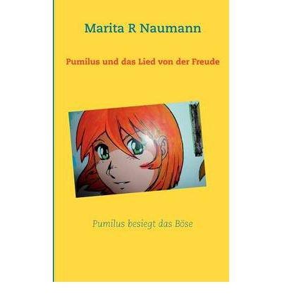 [ { PUMILUS UND DAS LIED VON DER FREUDE (GERMAN) } ] by Naumann, Marita R (AUTHOR) Dec-12-2011 [ Paperback ] PDF