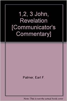 Book 1,2, 3 John, Revelation [Communicator's Commentary]