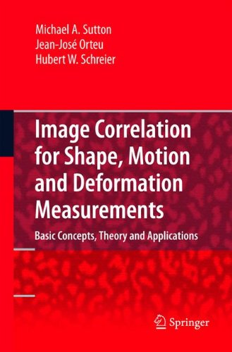 Image Correlation for Shape, Motion and Deformation Measurements: Basic Concepts,Theory and Applications by Brand: Springer