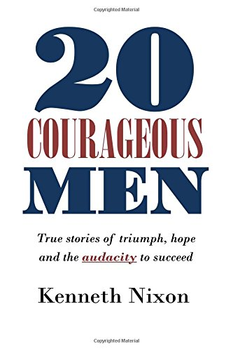20 Courageous Men: True stories of triumph, hope and the audacity to succeed ebook