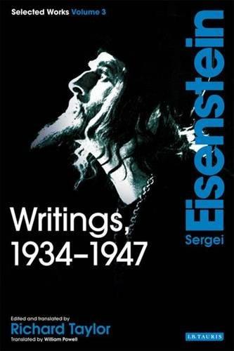 Writings, 1934-1947: Sergei Eisenstein Selected Works, Volume 3 -