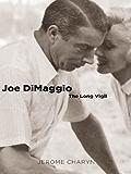 Joe DiMaggio: The Long Vigil (Icons of America)