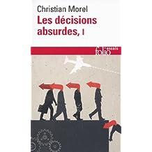 Les décisions absurdes (Tome 1). Sociologie des erreurs radicales et persistantes (French Edition)
