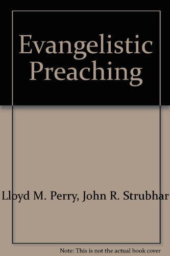 Evangelistic Preaching: A Step-by-Step Guide to Pulpit Evangelism