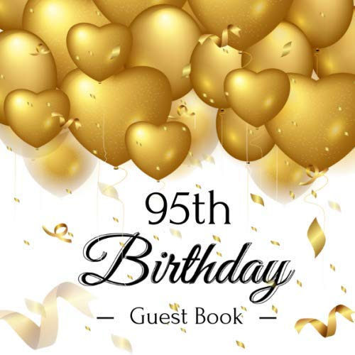 95th Birthday Guest Book: Golden Balloons Theme Elegant Glossy Cover, Place for a Photo, Cream Color Paper, 123 Pages, Guest Sign in for Party, ... Wishes and Messages from Family and Friends (Greetings 123)